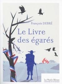 François Debré - Le livre des égarés.