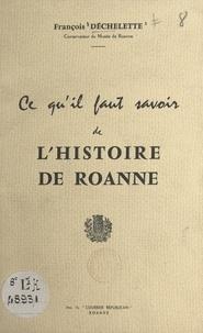 François Déchelette - Ce qu'il faut savoir de l'histoire de Roanne.