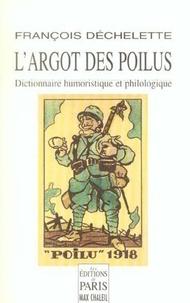 Largot des poilus - Dictionnaire humoristique et philologique du langage des soldats de la Grande Guerre de 1914.pdf