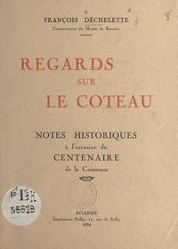 François Déchelette - Regards sur Le Coteau - Notes historiques à l'occasion du centenaire de la commune.