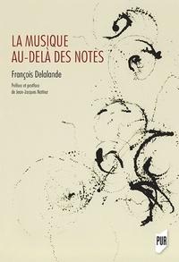 La musique au-delà des notes - François Delalande |