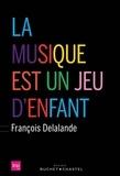 François Delalande - La musique est un jeu d'enfant.