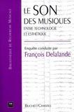 François Delalande - Le son des musiques. - Entre technologie et esthétique.
