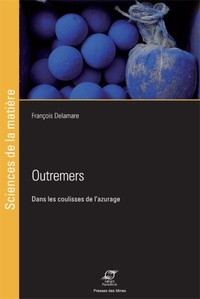 François Delamare - Outremers - Dans les coulisses de l'azurage.