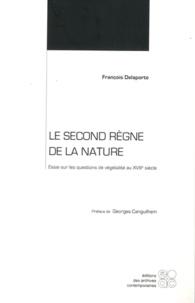 François Delaporte - Le second règne de la nature.