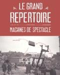 François Delarozière et Claire David - Le grand répertoire - Machines de spectacle.