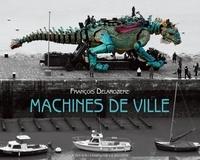 François Delarozière et Philippe Dossal - Machines de ville.