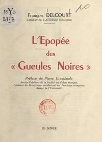 François Delcourt et Pierre Grosclaude - L'épopée des Gueules noires.