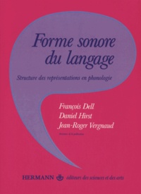 François Dell et Daniel Hirst - Forme sonore du langage - Structure des représentations en phonologie.