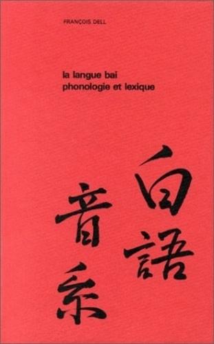 François Dell - La langue bai : phonologie et lexique.