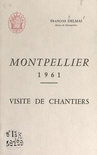 François Delmas - Montpellier 1961 - Visite de chantiers.