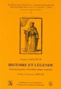 François Delpech - Histoire et légende - Essai sur la genèse d'un thème épique aragonais.