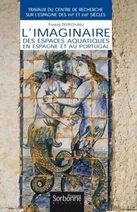 François Delpech - L'imaginaire des espaces aquatiques en Espagne et au Portugal.