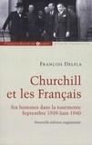 François Delpla - Churchill et les Français - Six hommes dans la tourmente Septembre 1939-Juin 1940.