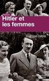 François Delpla - Hitler et les femmes.