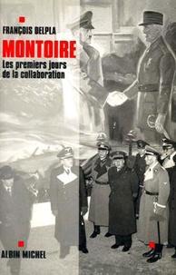 François Delpla - Montoire - Les premiers jours de la collaboration.