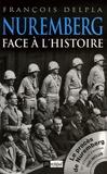 François Delpla - Nuremberg - Face à l'histoire. 1 DVD