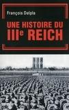 François Delpla - Une histoire du Troisième Reich.