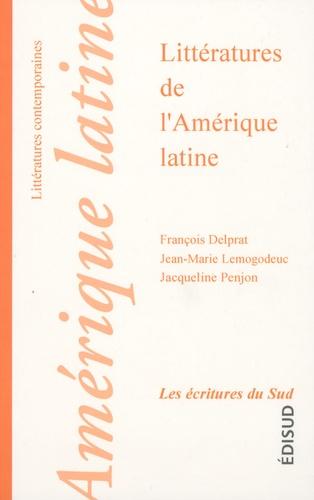 François Delprat et Jean-Marie Lemogodeuc - Littératures de l'Amérique latine.