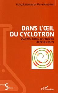 Goodtastepolice.fr Dans l'oeil du cyclotron - Quand la haute technologie défie le cancer Image