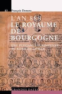 François Demotz - L'an 888, Le royaume de Bourgogne - Une puissance européenne au bord du Leman.