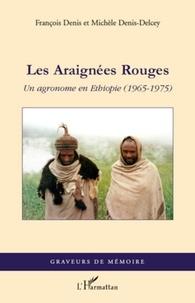 François Denis et Michele Denis-Delcey - Les Araignées Rouges - Un agronome en Ethiopie (1965-1975).