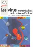François Denis et  Collectif - Les virus transmissibles de la mère à l'enfant.