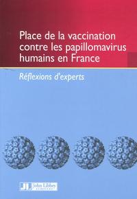 François Denis - Place de la vaccination contre les papillomavirus humains en France - Réflexions d'un groupe d'experts.