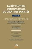 François-Denis Poitrinal - La révolution contractuelle du droit des sociétés - Acte 2, Vers l'entreprise citoyenne.