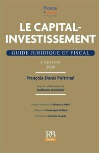 François-Denis Poitrinal - Le capital-investissement - Guide juridique et fiscal.