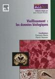 François Denis et Pierre Veyssier - Vieillissement : les données biologiques.