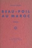 François Denoeu et Pierre Loti - Beau-Poil au Maroc.