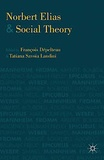 François Dépelteau et Tatiana Savoia Landini - Norbert Elias and Social Theory.