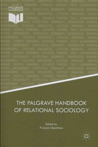 François Dépelteau - The Palgrave Handbook of Relational Sociology.