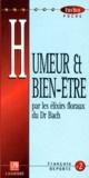 François Deporte - HUMEUR ET BIEN-ETRE PAR LES ELIXIRS FLORAUX DU DR BACH.