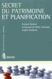 François Derème et Emmanuel de Wilde d'Estmael - Secret du patrimoine et planification.