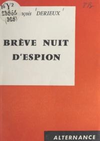 François Derieux - Brève nuit d'espion.