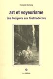 François Derivery - Art et voyeurisme - Des Pompiers aux Postmodernes.