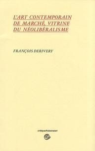 François Derivery - L'art contemporain de marché, vitrine du néolibéralisme.