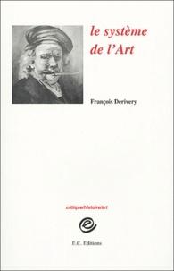 François Derivery - Le système de l'art.