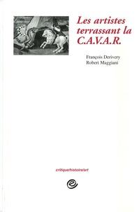 François Derivery et Robert Maggiani - Les artistes terrassant la CAVAR 1972-1975.