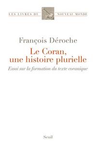 Le Coran, une histoire plurielle- Essai sur la formation du texte coranique - François Déroche pdf epub