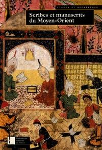 François Déroche et Francis Richard - Scribes et manuscrits du Moyen-Orient.