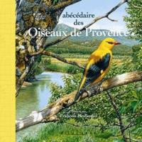 François Desbordes et Sylviane Desbordes - Abécédaire des oiseaux de Provence - Grand format.