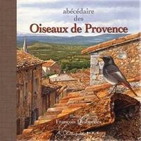 François Desbordes et Sylviane Desbordes - Abécédaire des oiseaux de Provence - Petit format.