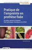 François Descamp - Pratique de l'empreinte en prothèse fixée - Du pilier naturel à l'implant, des techniques classiques à la CFAO.