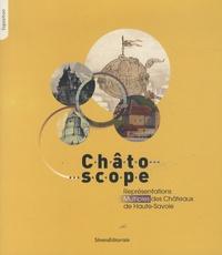 François Deschamps - Châtoscope - Représentations multiples des Châteaux de Haute-Savoie.