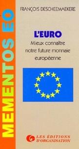 François Descheemaekere - L'EURO. - Mieux connaître notre future monnaie européenne.
