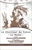 François Descraques et Slimane-Baptiste Berhoun - Les Petits Bâtards - Le Visiteur du futur - La Meute - Épisode 5 - Le Visiteur du Futur, T1.