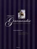 François Desgrandchamps - Littérature et gourmandise - Les plus belles recettes de la littérature française.